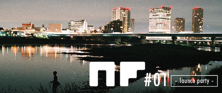 NF#01 -launch party-