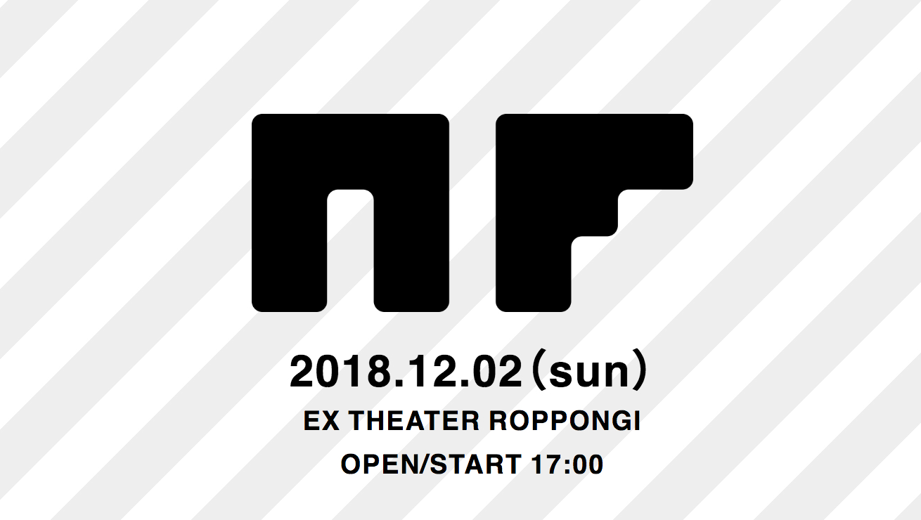 NF#11 at EX THEATER ROPPONGI